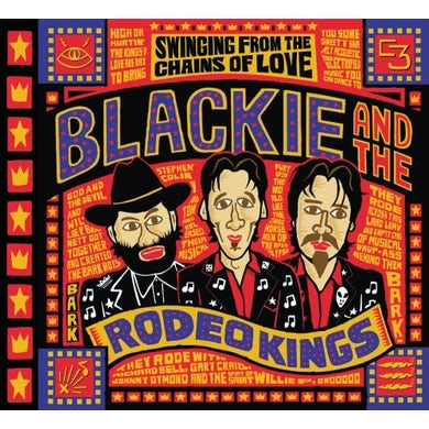 Blackie & The Rodeo Kings SWINGING FROM THE CHAINS OF LOVE CD