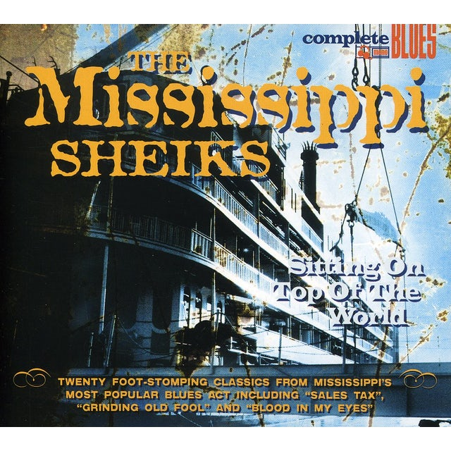 Mississippi Sheiks SITTING ON TOP OF THE WORLD CD