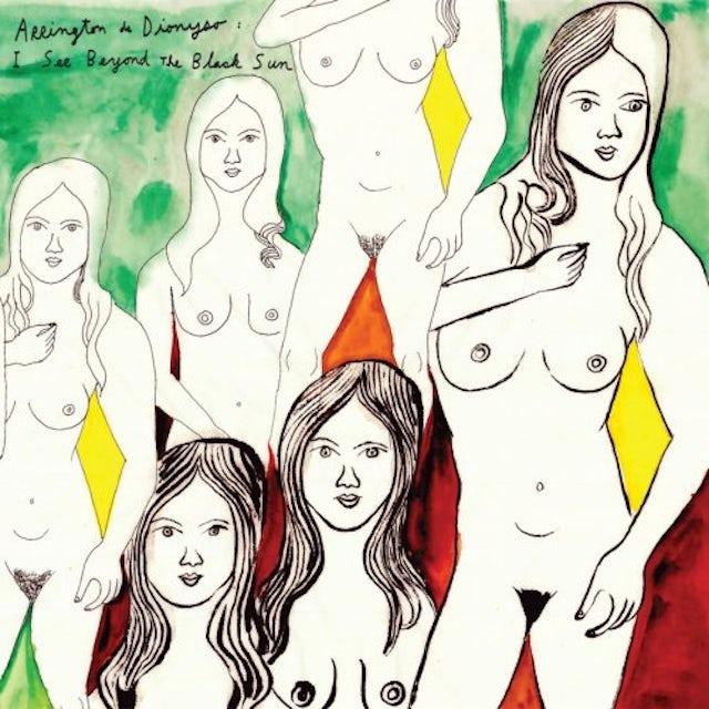 Arrington De Dionyso I SEE BEYOND THE BLACK SUN Vinyl Record