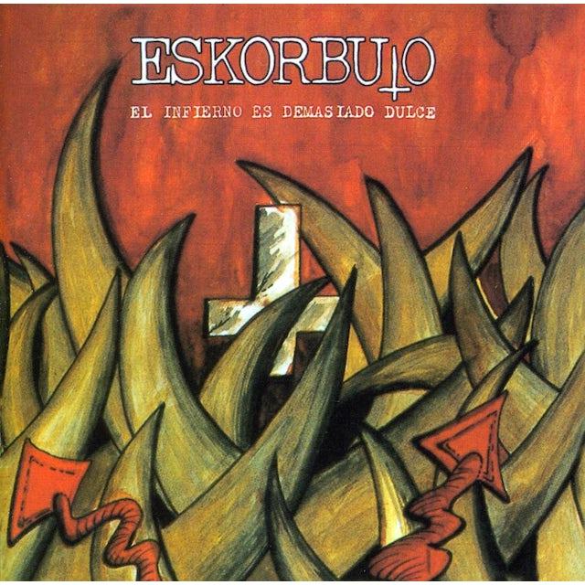 Eskorbuto INFIERNO ES DEMASIADO DULCE CD