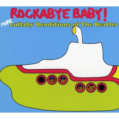 Rockabye Baby! MORE LULLABY RENDITIONS OF THE BEATLES CD