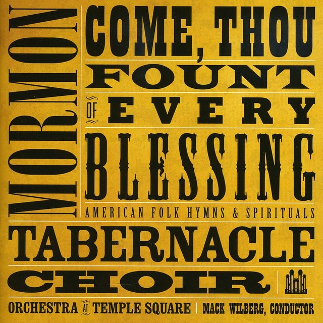 Mormon Tabernacle Choir COME THOU FOUNT OF EVERY BLESSING CD