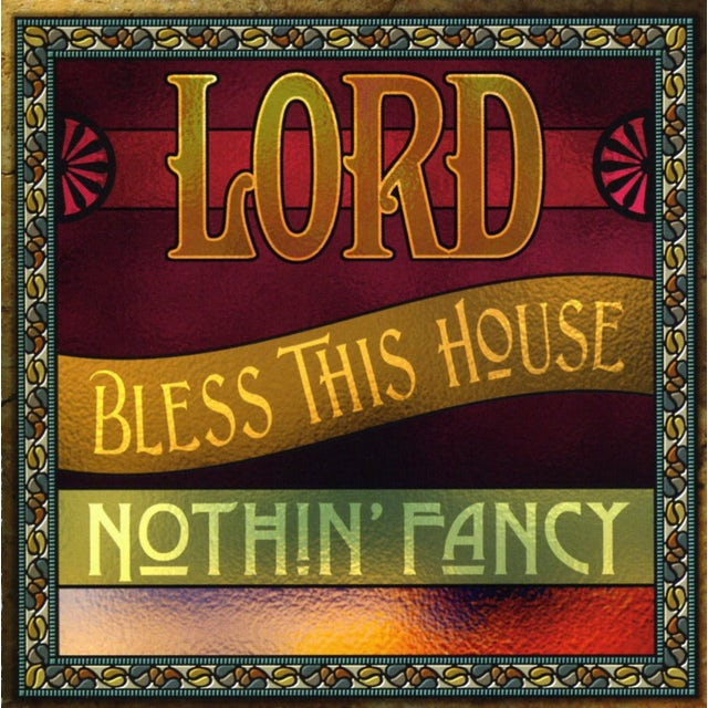 Nothin Fancy LORD BLESS THIS HOUSE CD