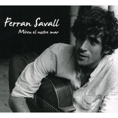 Ferran Savall MIREU EL NOSTRE MAR CD