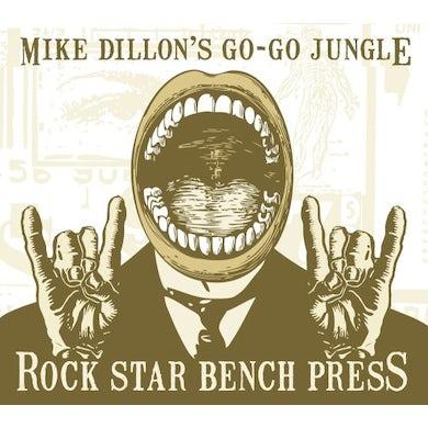 Mike Dillon ROCK STAR BENCH PRESS CD