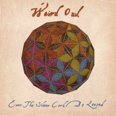 Weird Owl EVER THE SILVER CORD BE LOOSED Vinyl Record