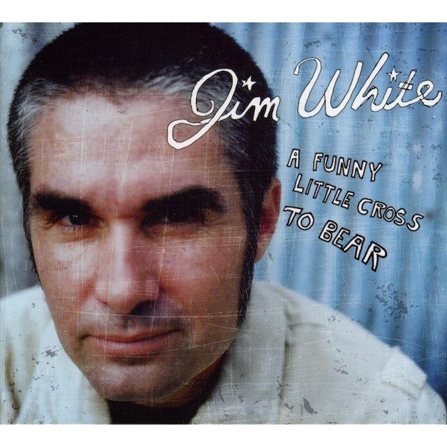 Jim White FUNNY LITTLE CROSS TO BEAR CD