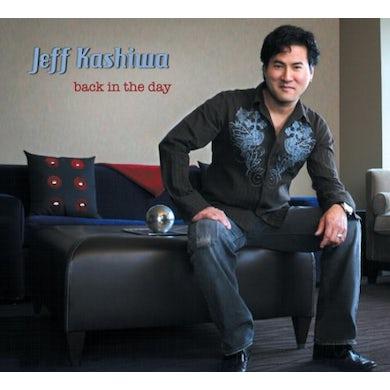Jeff Kashiwa BACK IN THE DAY CD
