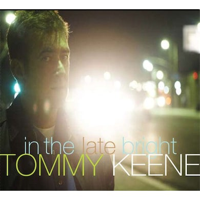 Tommy Keene IN THE LATE BRIGHT CD