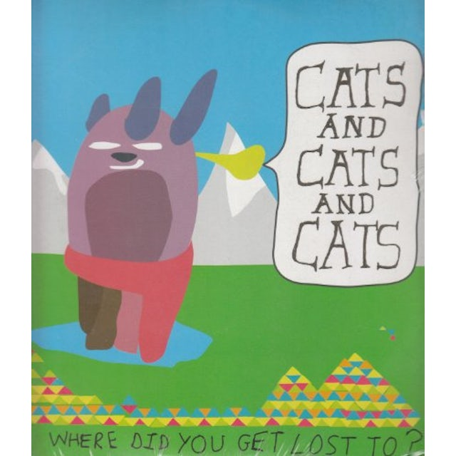 Cats & Cats & Cats WHERE DID YOU GET LOST TO Vinyl Record