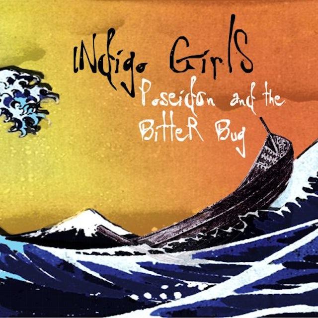 Indigo Girls POSEIDON & THE BITTER BUG CD