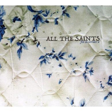 All The Saints FIRE ON CORRIDOR X CD