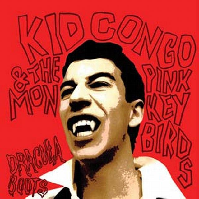 Kid Congo & The Pink Monkey Bird DRACULA BOOTS CD