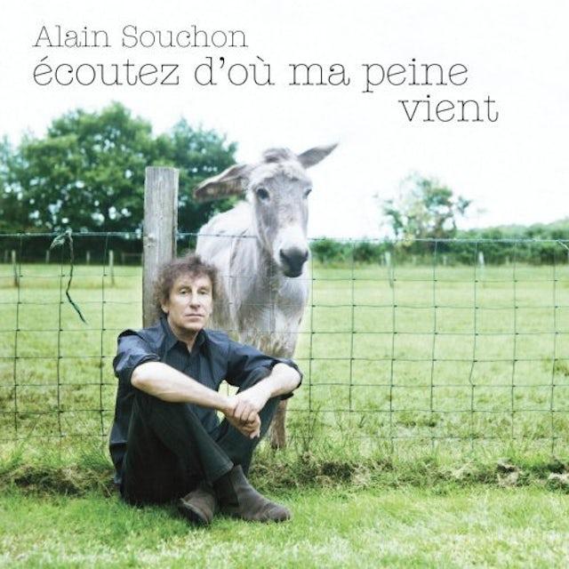 Alain Souchon ECOUTEZ D'OU MA PEINE VIENT CD