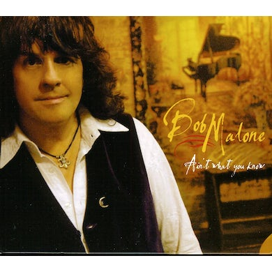 Bob Malone AIN'T WHAT YOU KNOW CD