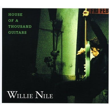 Willie Nile HOUSE OF A THOUSAND GUITARS CD