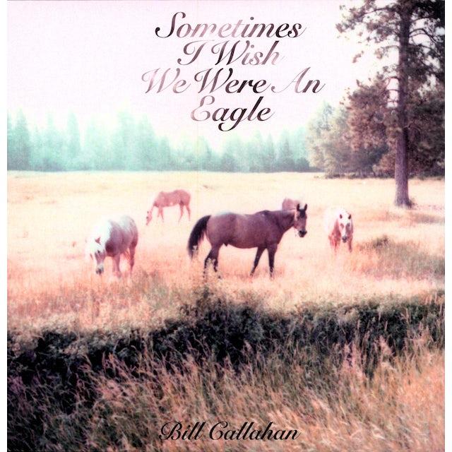 Bill Callahan SOMETIMES I WISH WE WERE AN EAGLE Vinyl Record