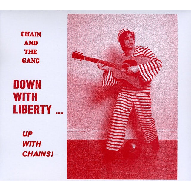 Chain & The Gang DOWN WITH LIBERTY: UP WITH CHAINS CD