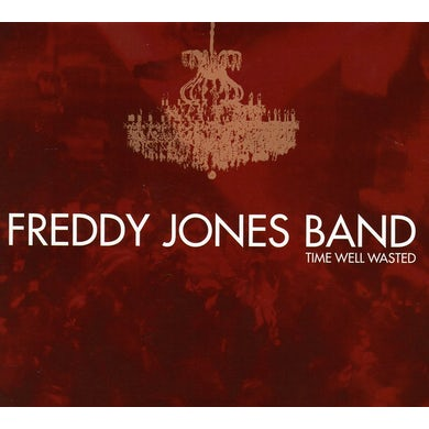 Freddy Jones Band TIME WELL WASTED CD