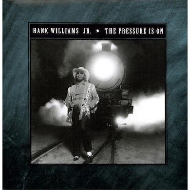 Hank Williams Jr. PRESSURE IS ON Vinyl Record