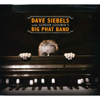 Dave Siebels WITH GORDON GOODWIN'S BIG PHAT BAND CD