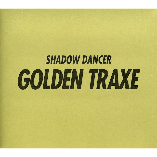Shadow Dancer GOLDEN TRAXE CD