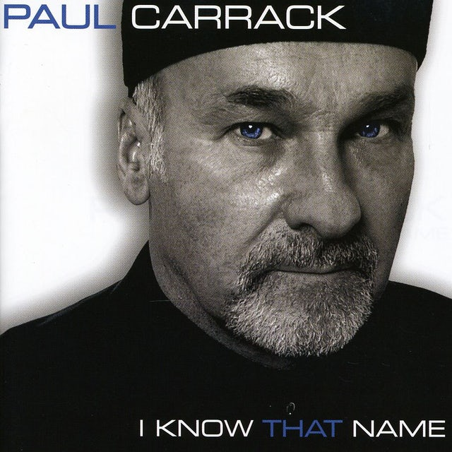 Paul Carrack I KNOW THAT NAME CD