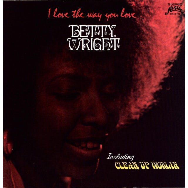 Betty Wright I LOVE THE WAY YOU LOVE CLEAN UP WOMAN Vinyl Record