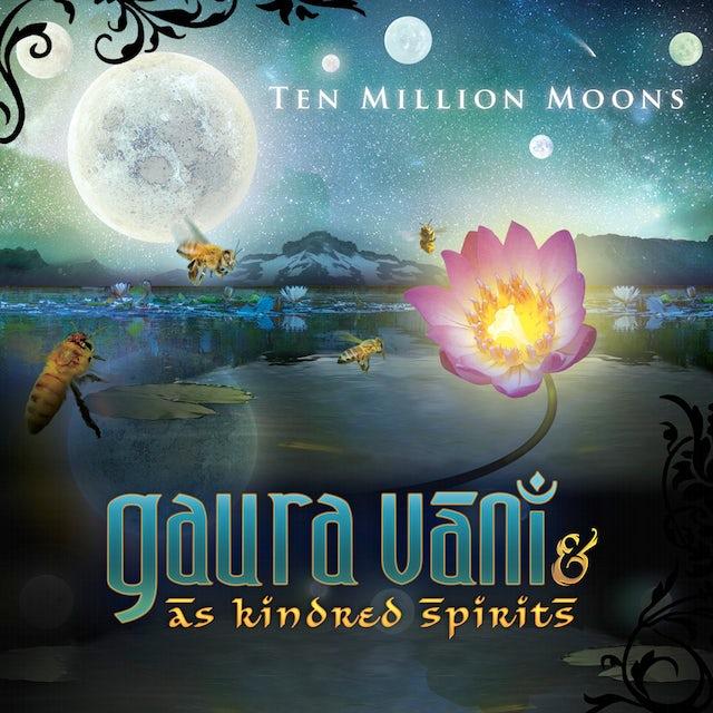 Gaura Vani & As Kindred Spirits TEN MILLION MOONS CD