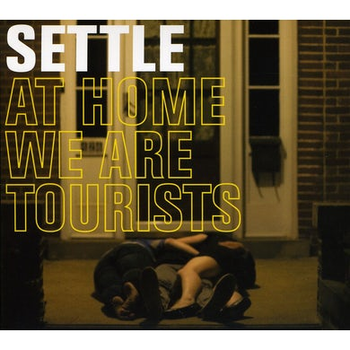 SETTLE AT HOME WE ARE TOURISTS CD
