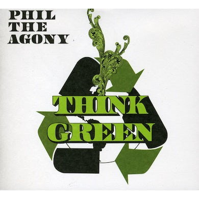 Phil The Agony THINK GREEN CD