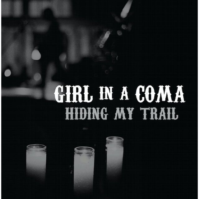 Girl In A Coma HIDING MY TRAIL Vinyl Record