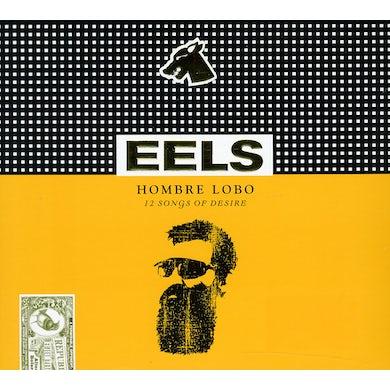 Eels HOMBRE LOBO: 12 SONGS OF DESIRE CD