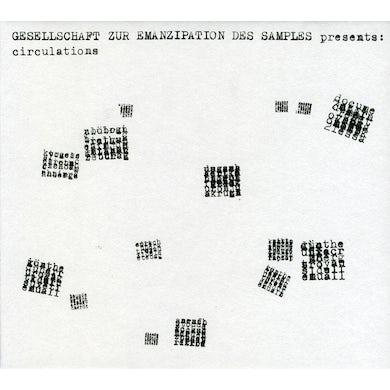 Gesellschaft Zur Emanzipation Des Samples CIRCULATIONS CD