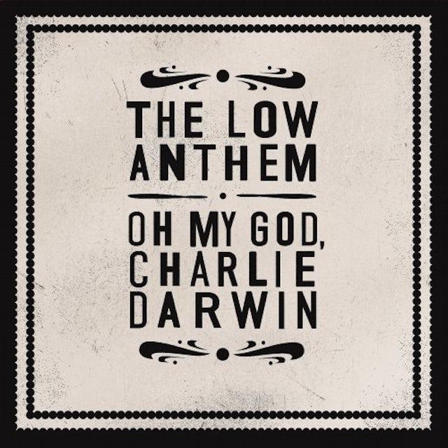 The Low Anthem OH MY GOD CHARLIE DARWIN Vinyl Record