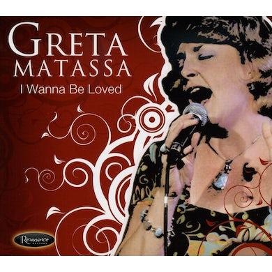 Greta Matassa I WANNA BE LOVED CD