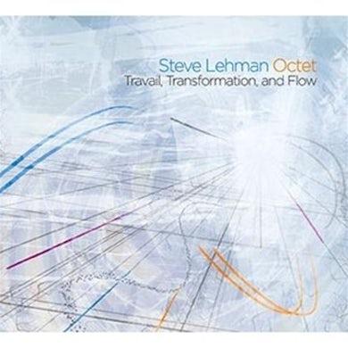 Steve Lehman TRAVAIL TRANSFORMATION & FLOW CD