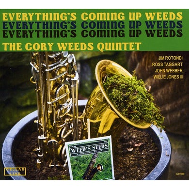 Cory Weeds EVERYTHING'S COMING UP WEEDS CD
