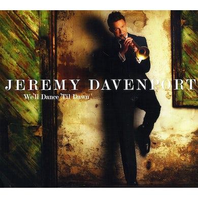 Jeremy Davenport WE'LL DANCE TIL DAWN CD