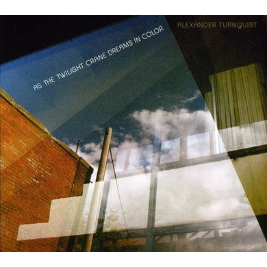 Alexander Turnquist AS THE TWILIGHT CRANE DREAMS CD