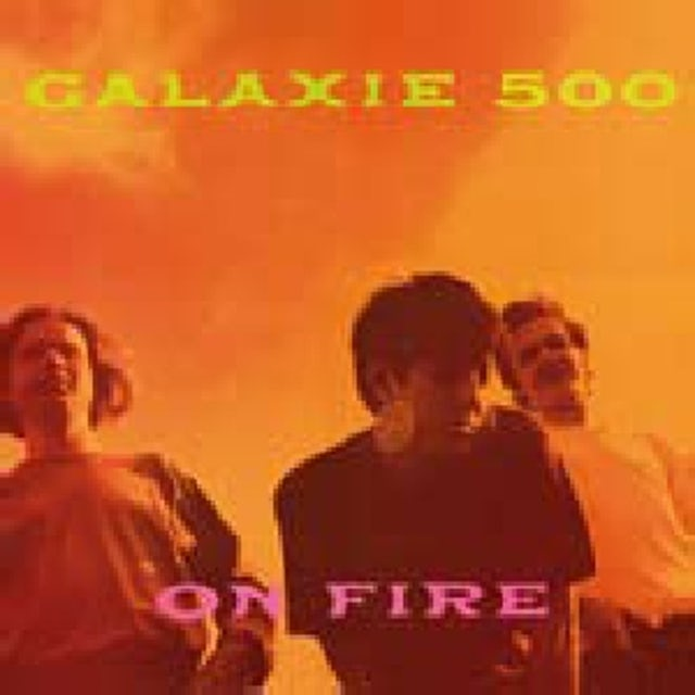 Galaxie 500 ON FIRE Vinyl Record