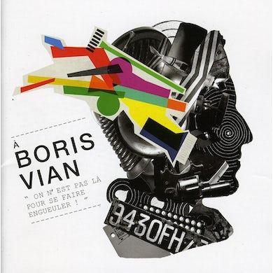 Boris Vian ON N'EST PAS LA POUR SE FAIRE ENGUEULER CD