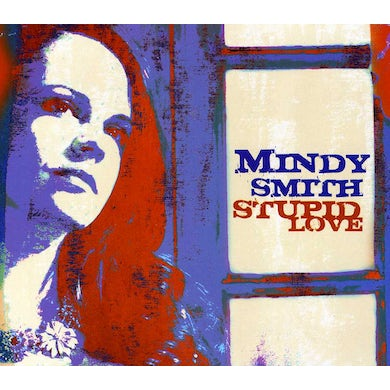 Mindy Smith STUPID LOVE CD