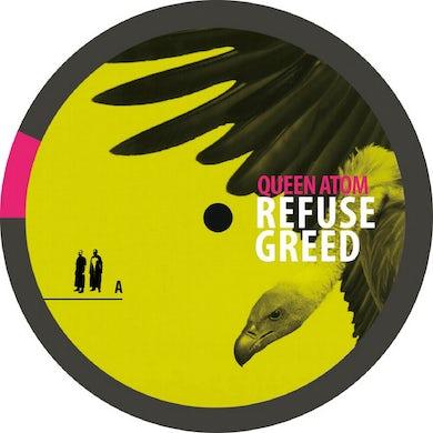 Queen Atom REFUSE GREED Vinyl Record