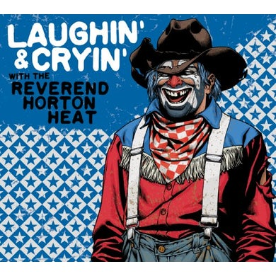 LAUGHIN & CRYIN WITH The Reverend Horton Heat CD
