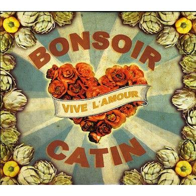 Bonsoir Catin VIVE L'AMOUR CD