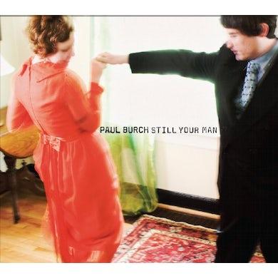 Paul Burch STILL YOUR MAN CD