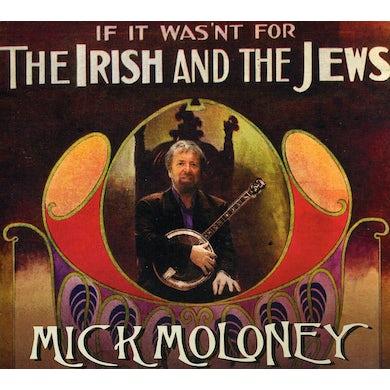 Mick Moloney IF IT WASN'T FOR THE IRISH & THE JEWS CD