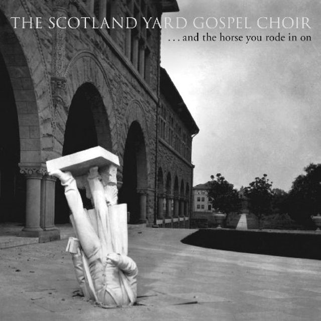 Scotland Yard Gospel Choir & THE HORSE YOU RODE IN ON CD