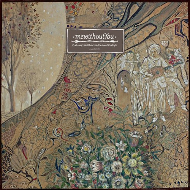 Mewithoutyou IT'S ALL CRAZY IT'S ALL FALSE IT'S ALL A DREAM Vinyl Record